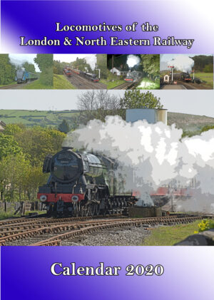 Locomotives of the London & North Eastern Railway Calendar 2020